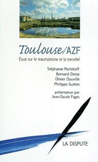 Toulouse-AZF : essai sur le traumatisme et la tiercéité