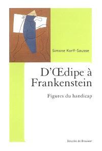 D'Oedipe à Frankenstein : figures du handicap