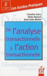 De l'analyse transactionnelle à l'action transactionnelle : être bien avec soi-même et les autres