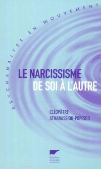 Le narcissisme : de soi à l'autre