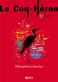 Coq Héron (Le). n° 171, Philosophie-psychanalyse