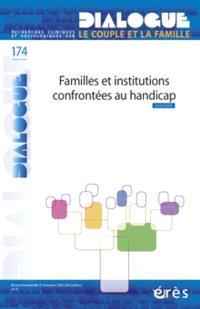 Dialogue. n° 174, Familles et institutions confrontées au handicap