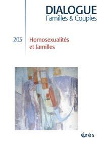 Dialogue. n° 203, Homosexualités et familles