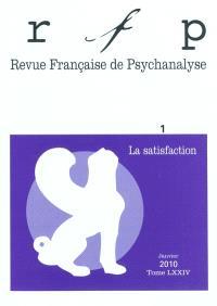 Revue française de psychanalyse. n° 1 (2010), La satisfaction
