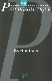 Revue française de psychosomatique. n° 33, Excitations