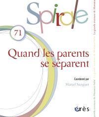 Spirale. n° 71, Quand les parents se séparent
