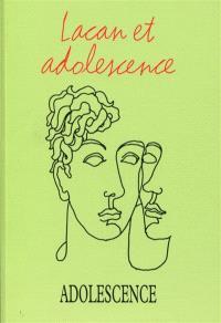 Adolescence. n° 96, Lacan et adolescence