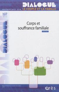 Dialogue. n° 197, Corps et souffrance familiale