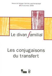 Divan familial (Le). n° 17, Les conjugaisons du transfert
