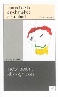 Journal de la psychanalyse de l'enfant. n° 3 (2013), Inconscient et cognition