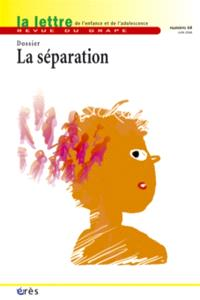 Lettre de l'enfance et de l'adolescence (La). n° 64, La séparation