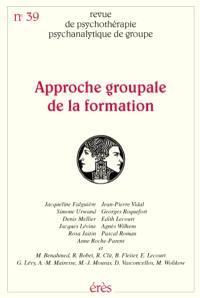 Revue de psychothérapie psychanalytique de groupe. n° 39, Approche groupale de la formation