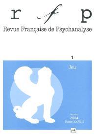 Revue française de psychanalyse. n° 1 (2004), Jeu