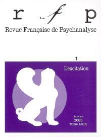 Revue française de psychanalyse. n° 1 (2005), L'excitation