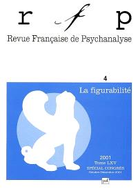 Revue française de psychanalyse. n° 4 (2001), La figurabilité