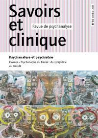 Savoirs et clinique. n° 14, Psychanalyse et psychiatrie. Psychanalyse du travail : du symptôme au suicide