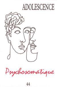 Adolescence. n° 44, Psychosomatique