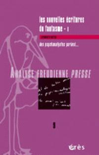 Analyse freudienne presse. n° 9, Les nouvelles écritures du fantasme 1 : des psychanalystes parlent
