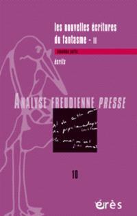 Analyse freudienne presse. n° 10, Les nouvelles écritures du fantasme, 2e partie : écrits
