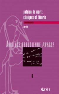 Analyse freudienne presse. n° 6, Pulsion de mort : cliniques et théorie 2 : écrits