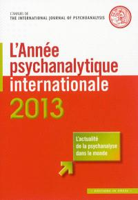 Année psychanalytique internationale (L'). n° 2013