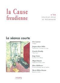Cause freudienne (La). n° 56, La séance courte