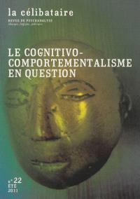 Célibataire (La). n° 22, Le cognitivo-comportementalisme en question