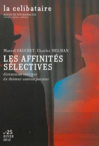 Célibataire (La). n° 25, Marcel Gauchet et Charles Melman : les affinités sélectives