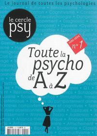 Cercle psy (Le), hors-série. n° 1, Toute la psycho de A à Z