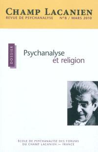 Champ lacanien. n° 8, Psychanalyse et religion