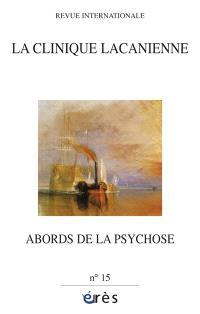 Clinique lacanienne (La). n° 15, Abords de la psychose