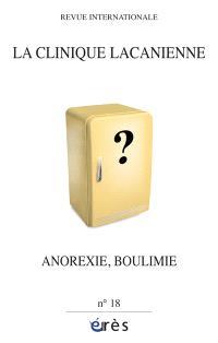 Clinique lacanienne (La). n° 18, Anorexie, boulimie