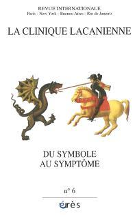 Clinique lacanienne (La). n° 6, Du symbole au symptôme