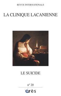 Clinique lacanienne (La). n° 20, Le suicide