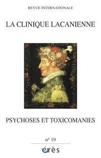 Clinique lacanienne (La). n° 19, Psychoses et toxicomanies