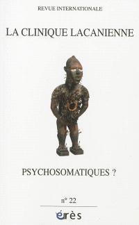 Clinique lacanienne (La). n° 22, Psychosomatiques ?