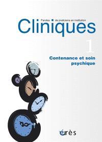 Cliniques : paroles de praticiens en institution. n° 1, Contenance et soin psychique