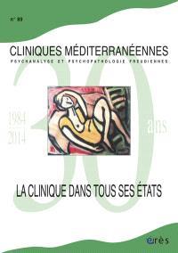 Cliniques méditerranéennes. n° 89, La clinique dans tous ses états
