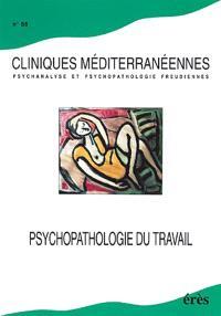 Cliniques méditerranéennes. n° 66, Psychopathologie du travail