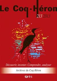 Coq Héron (Le). n° 213, Découvrir, inventer, comprendre, analyser : archives du Coq-Héron