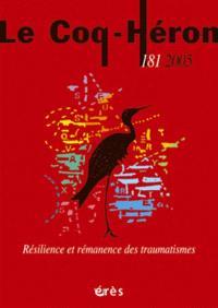 Coq Héron (Le). n° 181, Résilience et rémanence des traumatismes