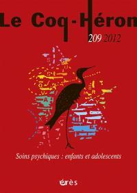 Coq Héron (Le). n° 209, Soins psychiques : enfants et adolescents