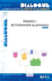 Dialogue. n° 177, Adoption, de l'événement au processus