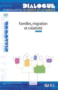 Dialogue. n° 185, Familles, migration et créativité