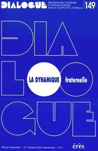 Dialogue. n° 149, La dynamique fraternelle