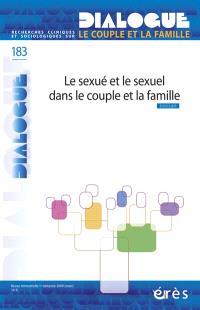 Dialogue. n° 183, Le sexué et le sexuel dans le couple et la famille