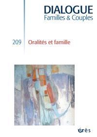Dialogue. n° 209, Oralités et famille