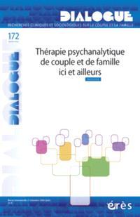 Dialogue. n° 172, Thérapie psychanalytique de couple et de famille ici et ailleurs