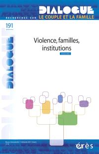 Dialogue. n° 191, Violence, familles, institutions