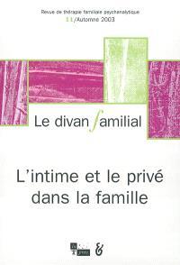 Divan familial (Le). n° 11, L'intime et le privé dans la famille
